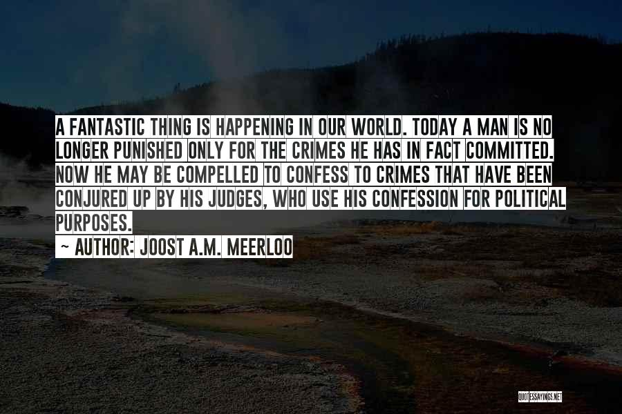 He Who Judges Quotes By Joost A.M. Meerloo