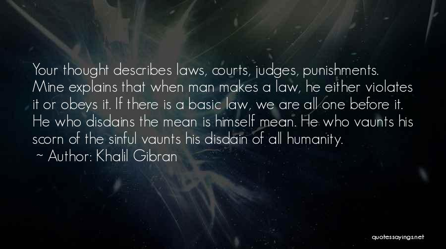 He Who Judges Quotes By Khalil Gibran