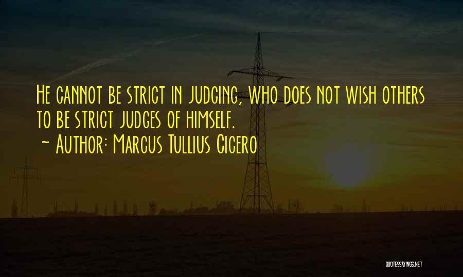 He Who Judges Quotes By Marcus Tullius Cicero