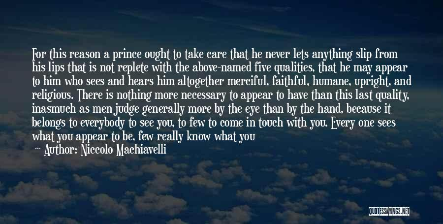 He Who Judges Quotes By Niccolo Machiavelli