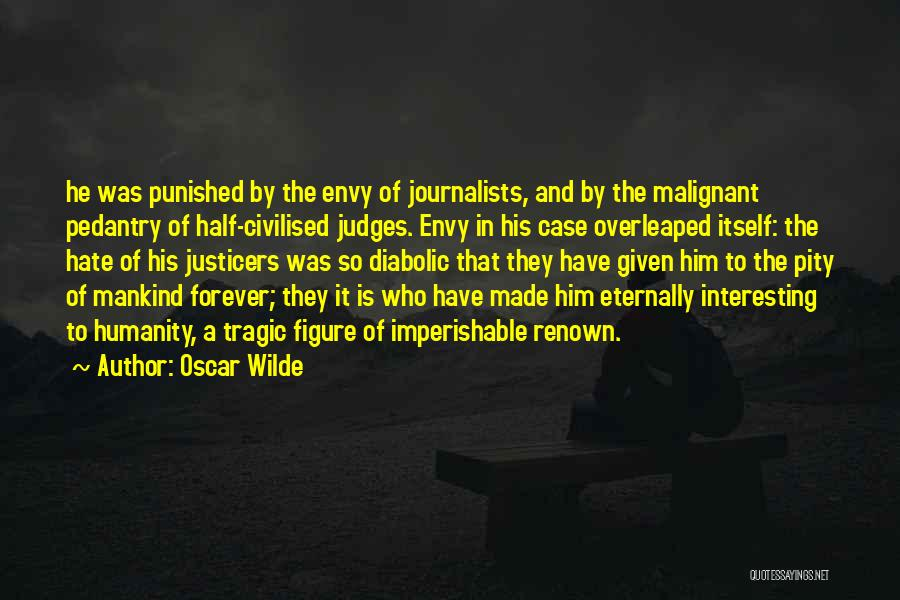 He Who Judges Quotes By Oscar Wilde