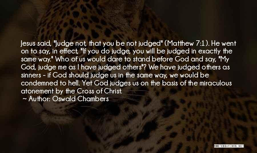 He Who Judges Quotes By Oswald Chambers