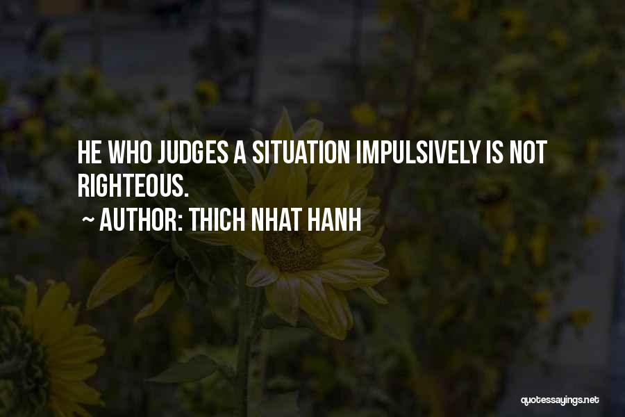 He Who Judges Quotes By Thich Nhat Hanh