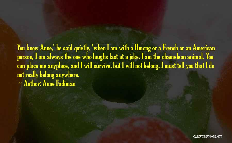 He Who Laughs Last Quotes By Anne Fadiman