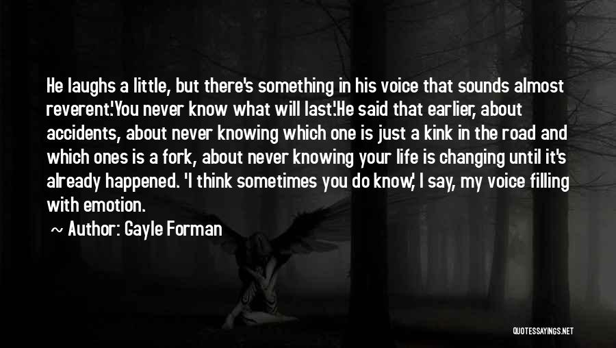 He Who Laughs Last Quotes By Gayle Forman