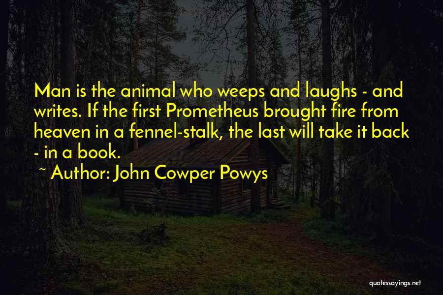 He Who Laughs Last Quotes By John Cowper Powys
