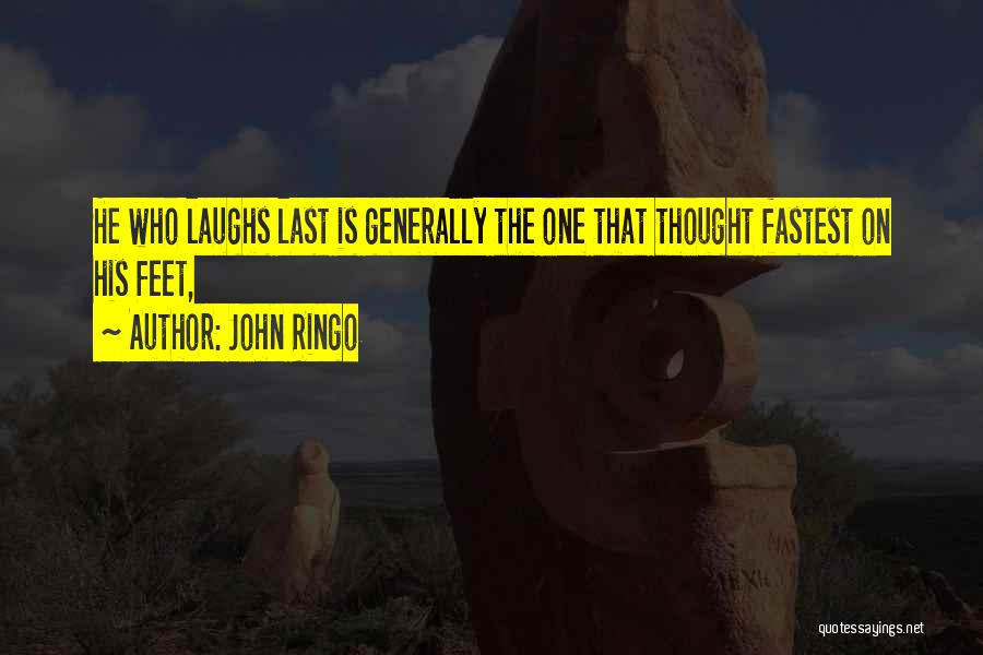 He Who Laughs Last Quotes By John Ringo