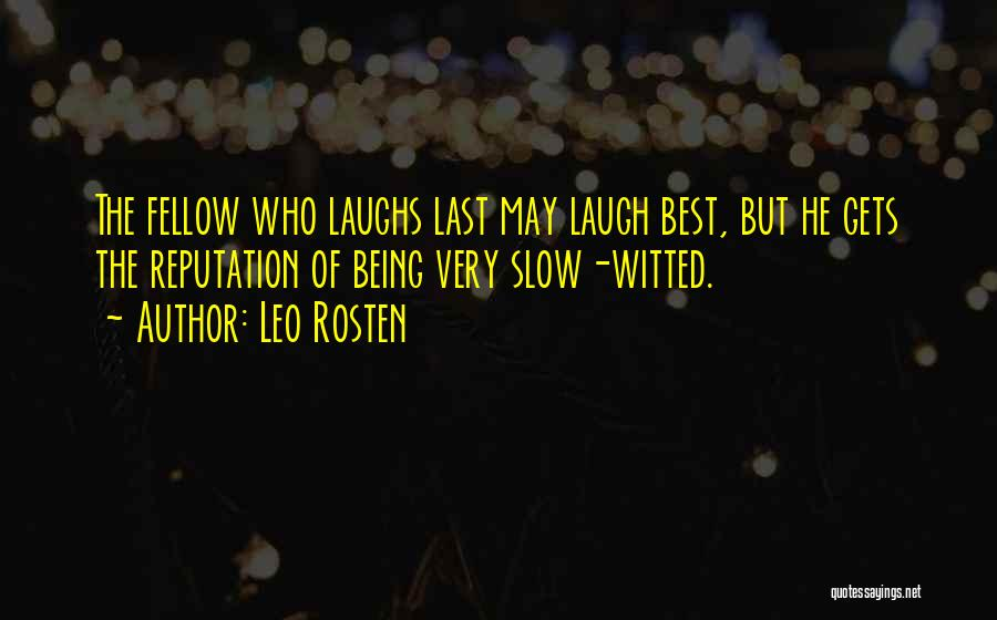 He Who Laughs Last Quotes By Leo Rosten