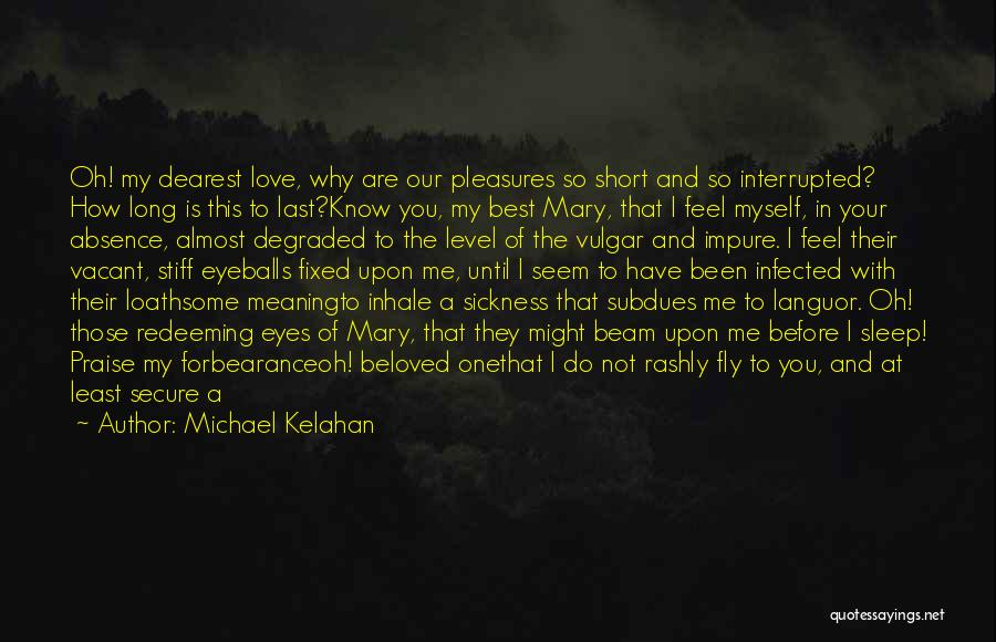 He Who Laughs Last Quotes By Michael Kelahan