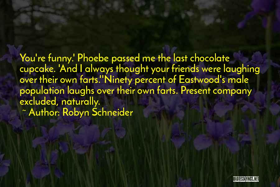 He Who Laughs Last Quotes By Robyn Schneider