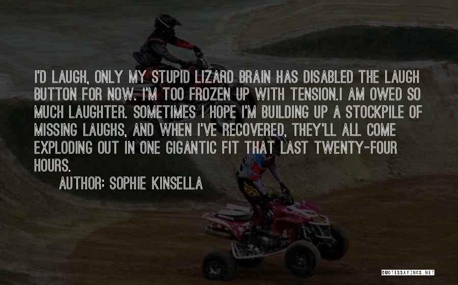 He Who Laughs Last Quotes By Sophie Kinsella