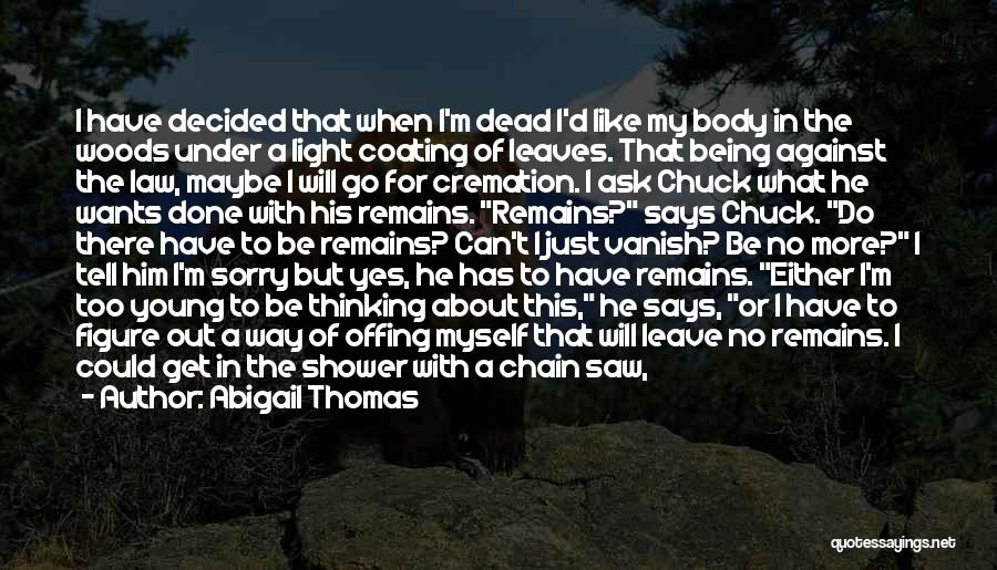 He Will Leave Quotes By Abigail Thomas