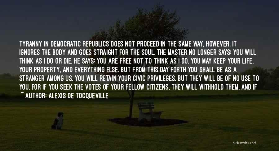 He Will Leave Quotes By Alexis De Tocqueville