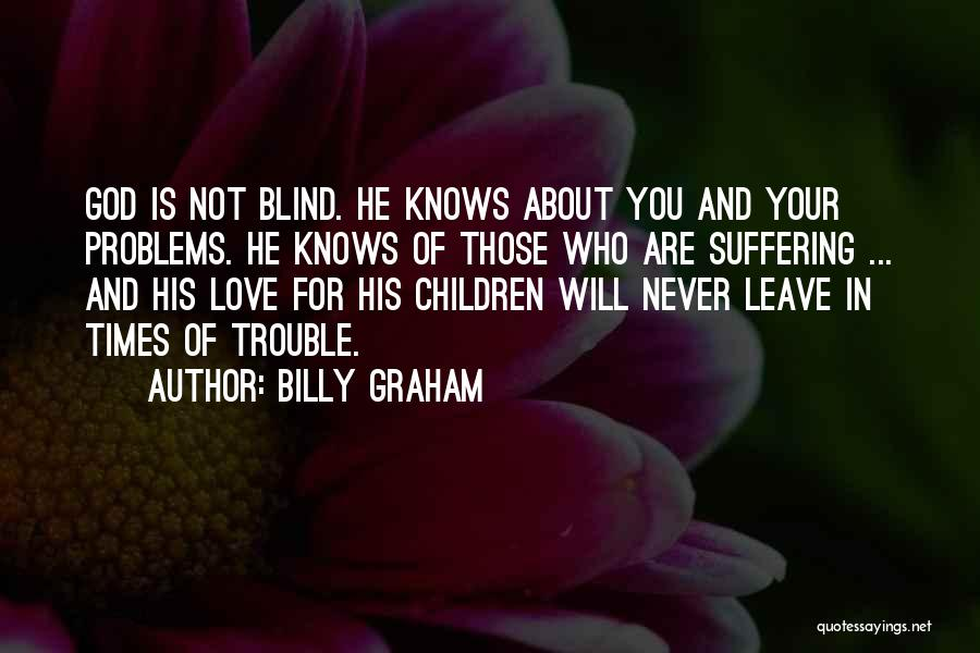 He Will Leave Quotes By Billy Graham