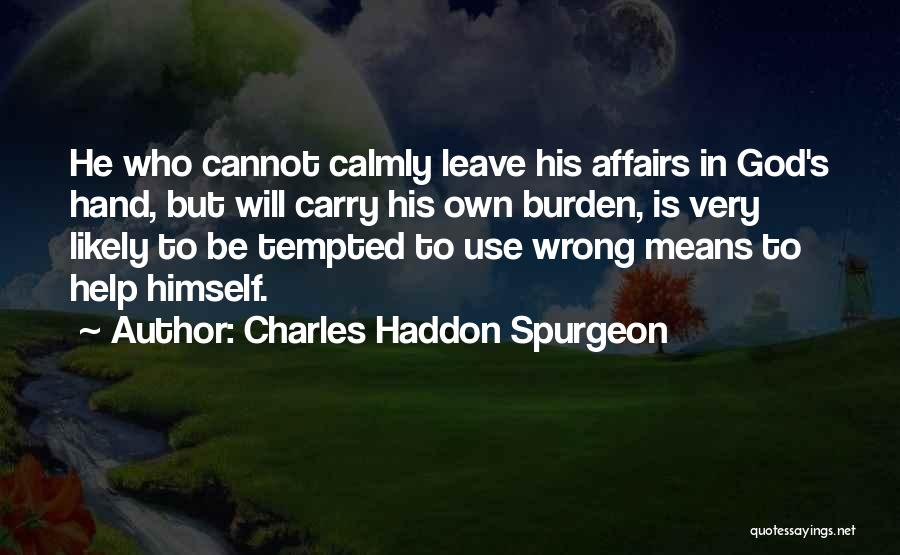 He Will Leave Quotes By Charles Haddon Spurgeon