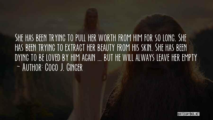 He Will Leave Quotes By Coco J. Ginger