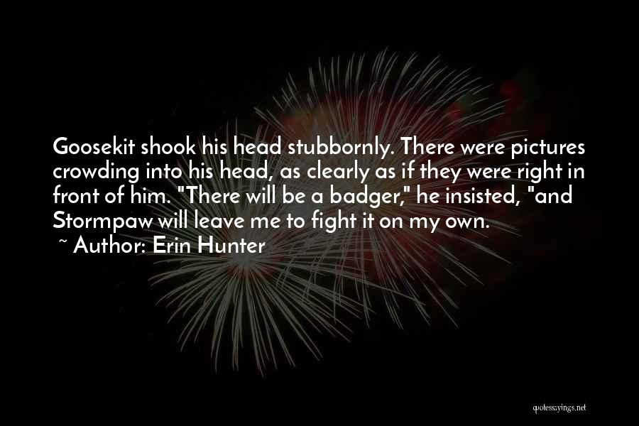 He Will Leave Quotes By Erin Hunter
