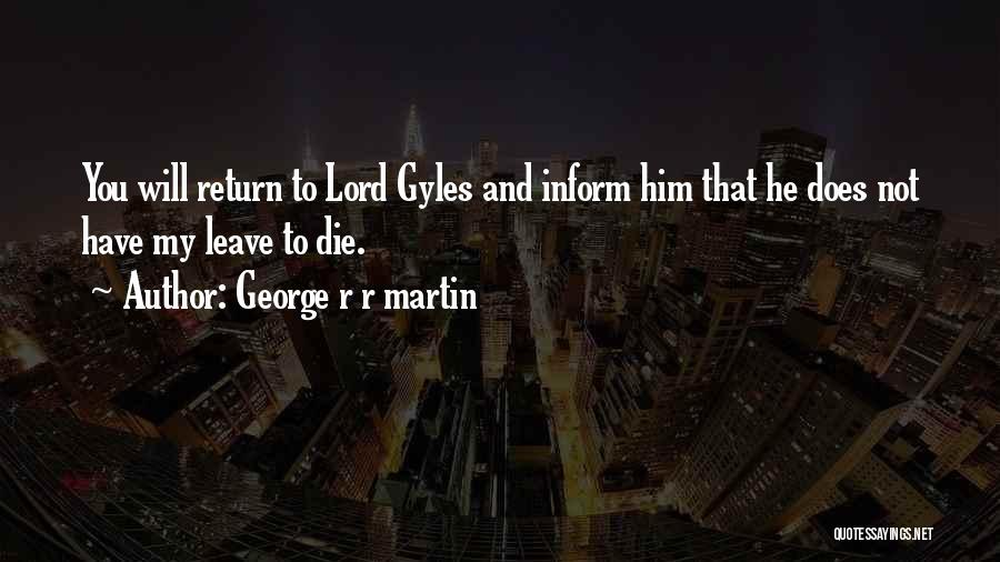 He Will Leave Quotes By George R R Martin