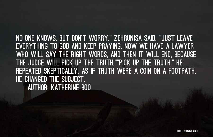 He Will Leave Quotes By Katherine Boo