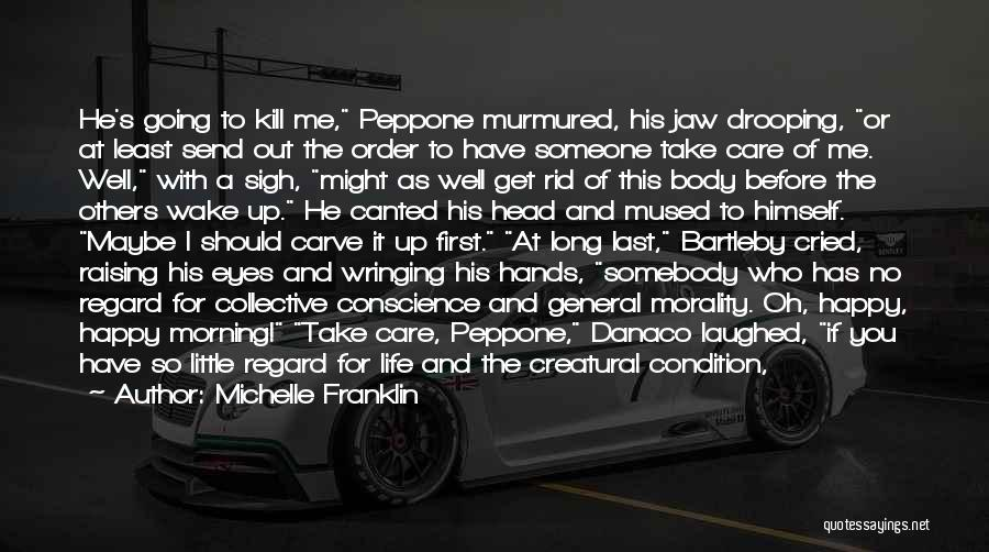 He Will Leave Quotes By Michelle Franklin