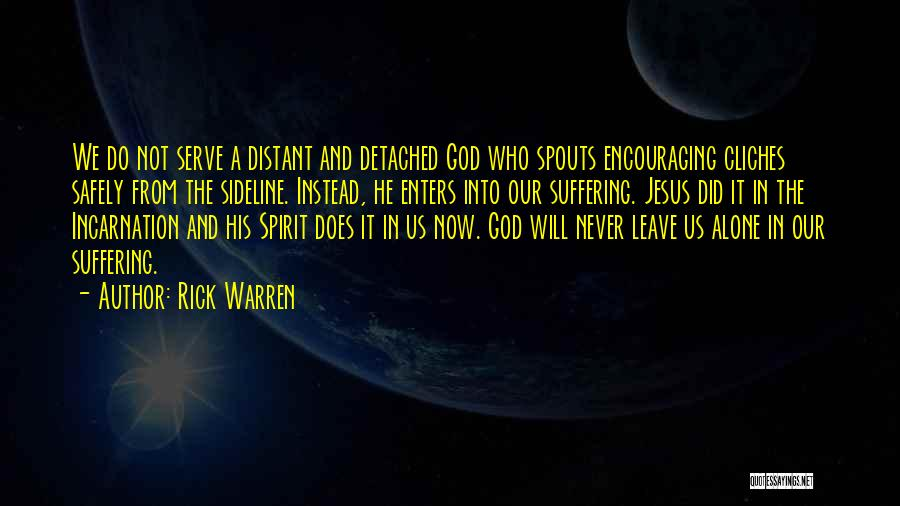 He Will Leave Quotes By Rick Warren