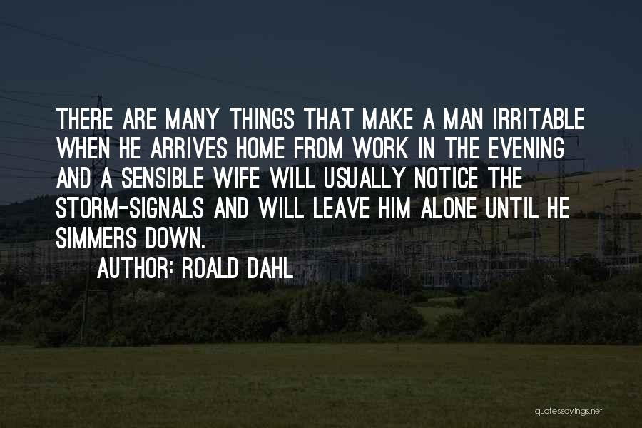 He Will Leave Quotes By Roald Dahl