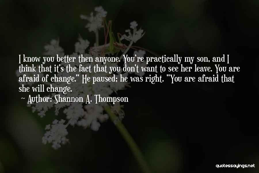He Will Leave Quotes By Shannon A. Thompson