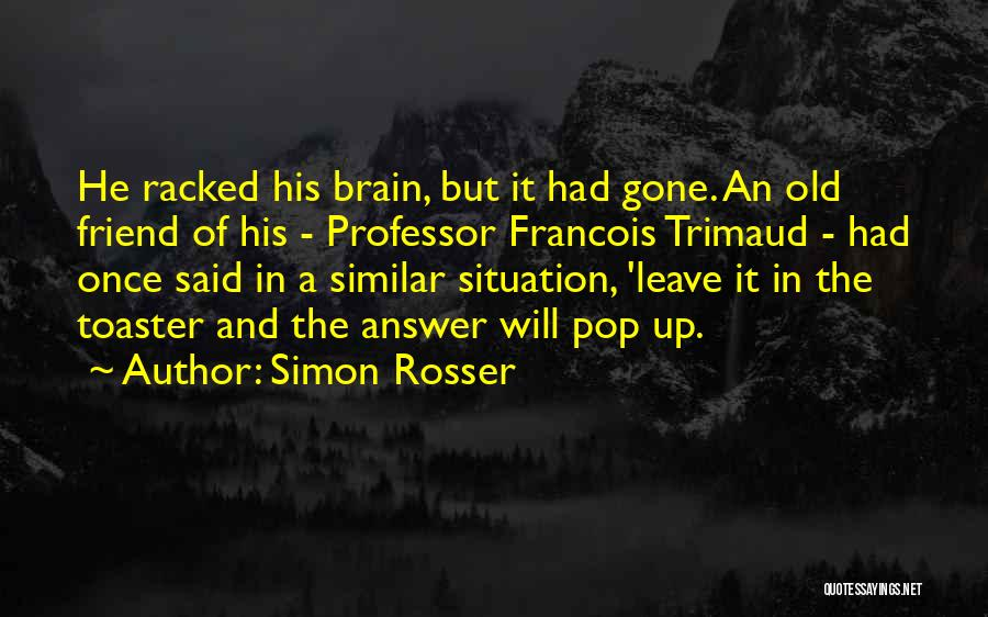 He Will Leave Quotes By Simon Rosser