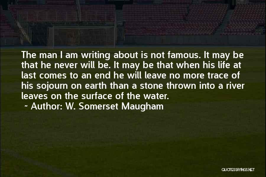 He Will Leave Quotes By W. Somerset Maugham