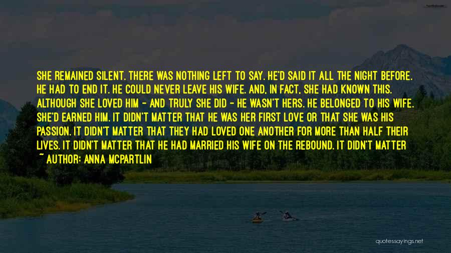 He Will Never Leave His Wife Quotes By Anna McPartlin