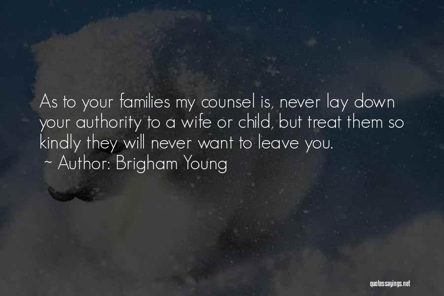 He Will Never Leave His Wife Quotes By Brigham Young