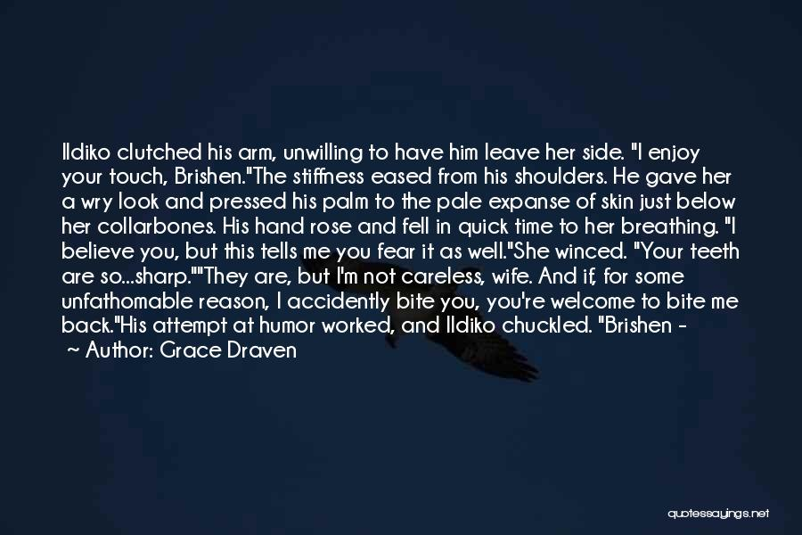 He Will Never Leave His Wife Quotes By Grace Draven