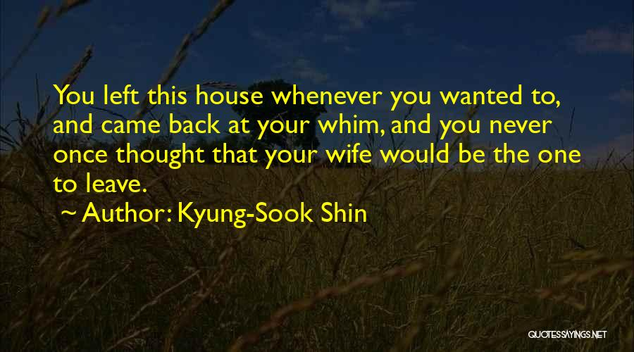 He Will Never Leave His Wife Quotes By Kyung-Sook Shin