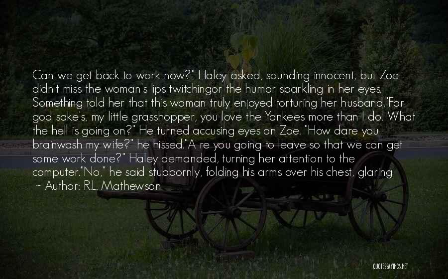 He Will Never Leave His Wife Quotes By R.L. Mathewson