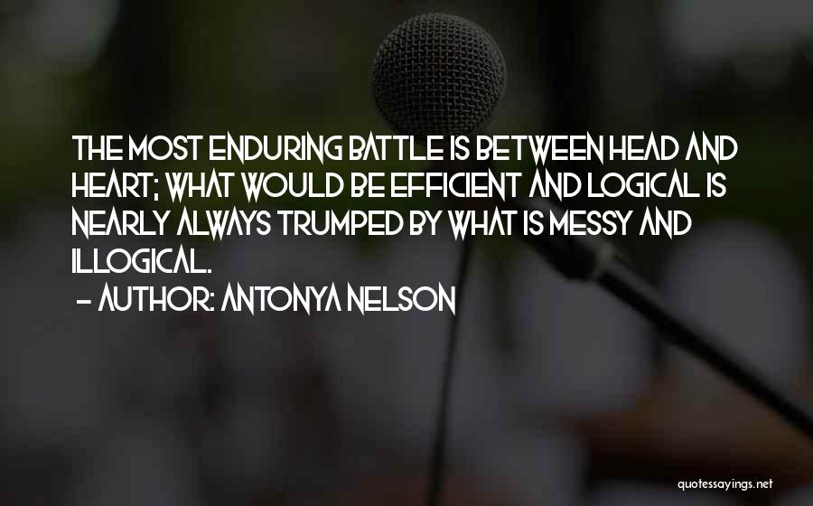 Head And Heart Battle Quotes By Antonya Nelson