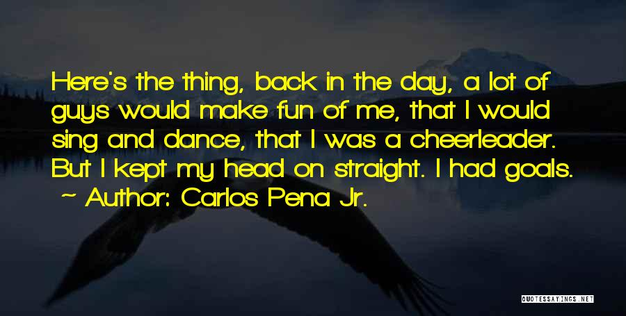 Head On Straight Quotes By Carlos Pena Jr.
