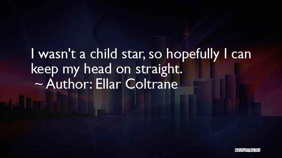 Head On Straight Quotes By Ellar Coltrane