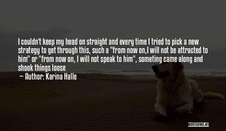 Head On Straight Quotes By Karina Halle