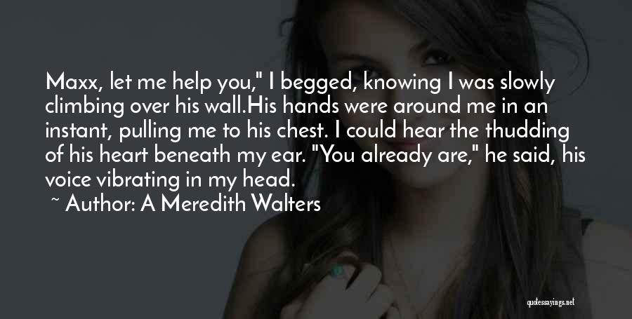 Head Over Heart Quotes By A Meredith Walters