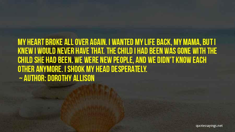 Head Over Heart Quotes By Dorothy Allison