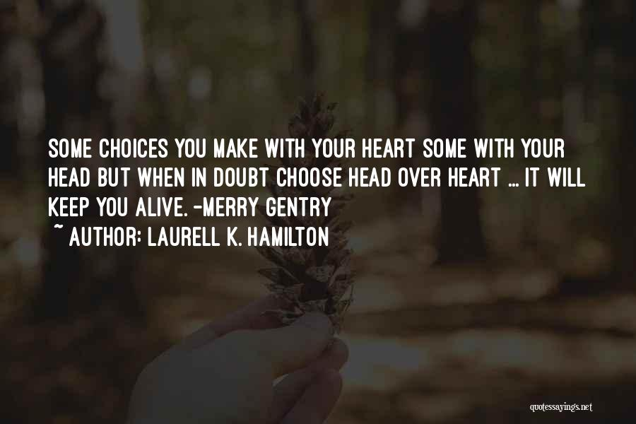 Head Over Heart Quotes By Laurell K. Hamilton