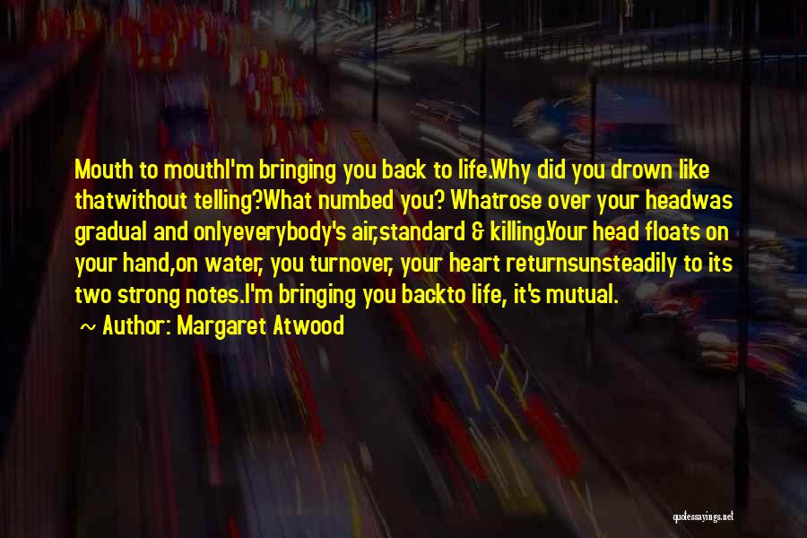 Head Over Heart Quotes By Margaret Atwood
