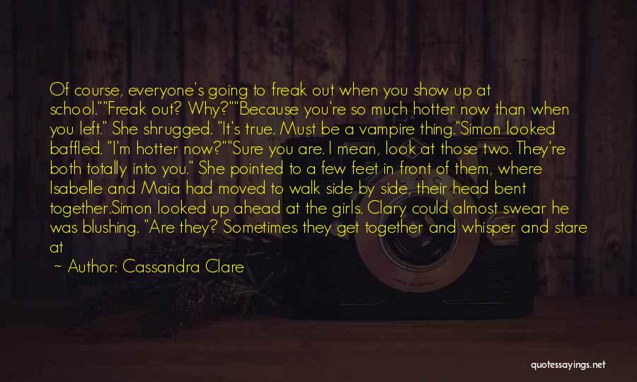 Head Up Quotes By Cassandra Clare