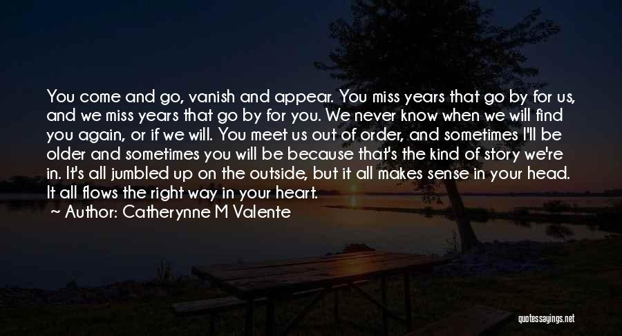Head Up Quotes By Catherynne M Valente