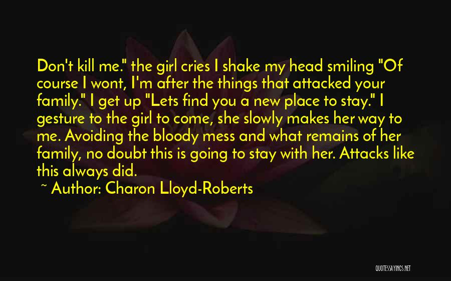 Head Up Quotes By Charon Lloyd-Roberts