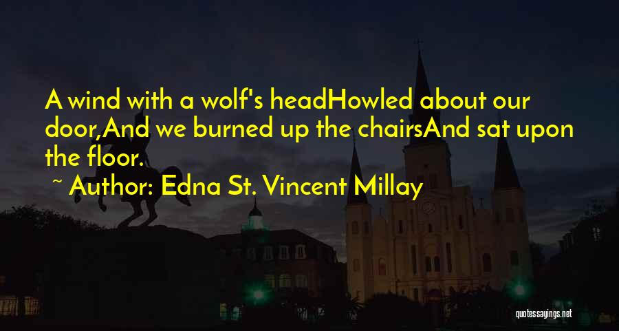 Head Up Quotes By Edna St. Vincent Millay