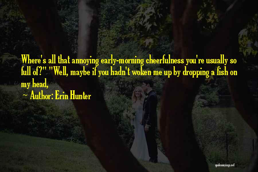 Head Up Quotes By Erin Hunter