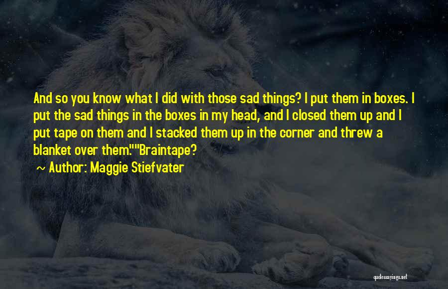 Head Up Quotes By Maggie Stiefvater