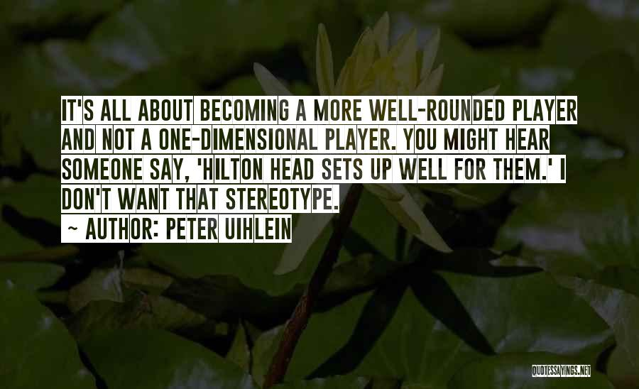 Head Up Quotes By Peter Uihlein