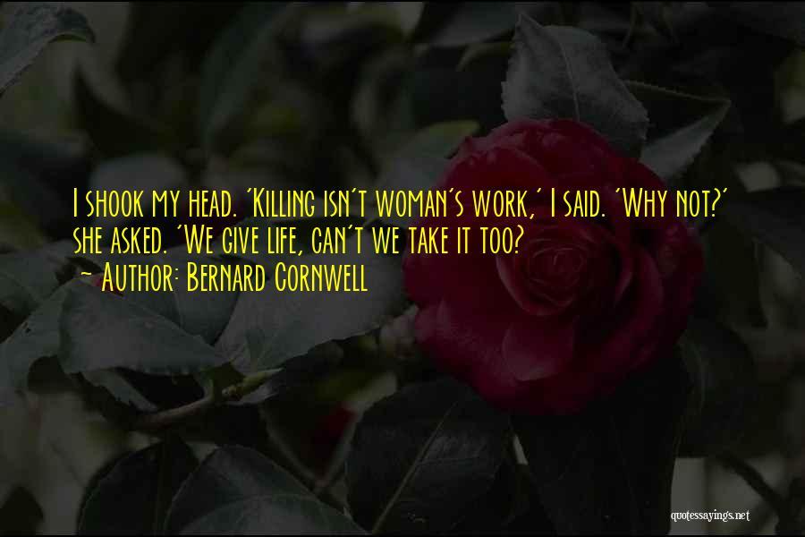 Head Work Quotes By Bernard Cornwell